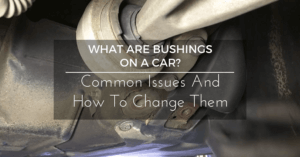 What Are Bushings On A Car?