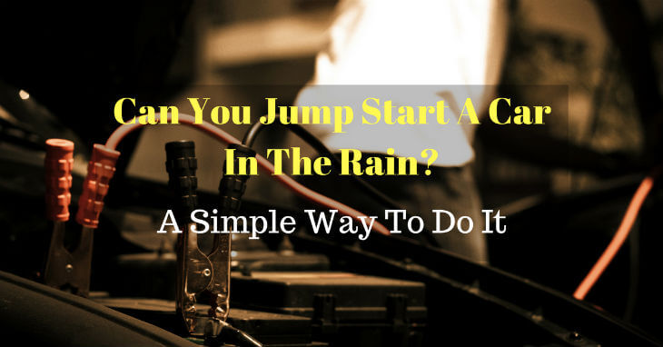 can you jump start a car in the rain a simple way to do it. Black Bedroom Furniture Sets. Home Design Ideas