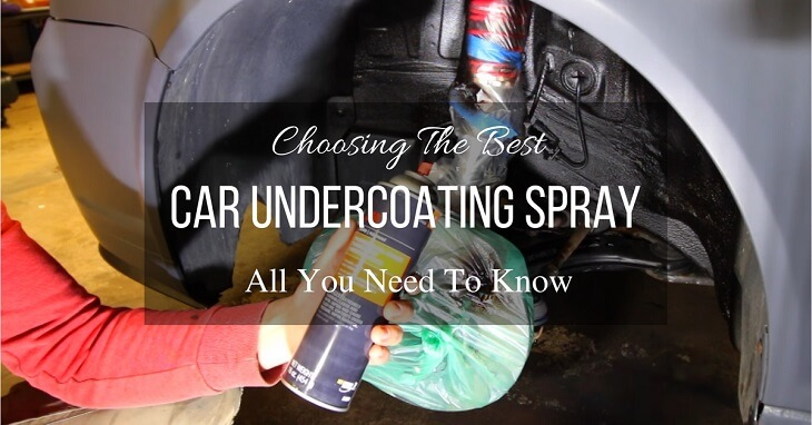 Choosing The Best Car Undercoating Spray 2017 - Top 7 That Will Protect Your Vehicle Undercarriage