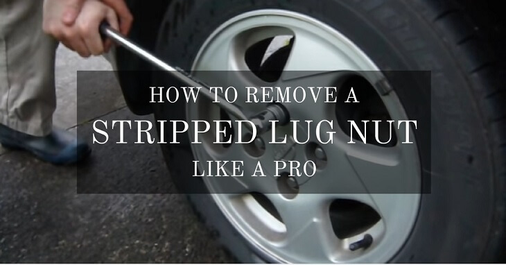 The 5 Easy Steps On How To Remove A Stripped Lug Nut Like Pro