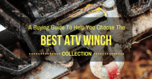 A Buying Guide To Help You Choose The Best ATV Winch